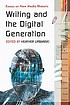 Writing and the digital generation : essays on... by  Heather Urbanski