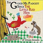 The good Ms. Padgett sings The little red hen & other stories.