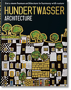 Hundertwasser architecture : for a more human architecture in harmony with nature