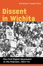 Dissent in Wichita : the Civil Rights Movement in the Midwest, 1954-72