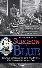 Surgeon in blue : Jonathan Letterman, the Civil War doctor who pioneered battlefield care