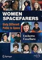Women spacefarers : sixty different paths to space