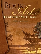 Book + art : handcrafting artists' books