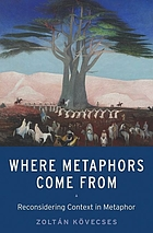 Where metaphors come from : reconsidering context in metaphor
