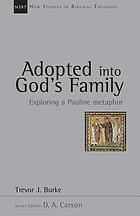 Adopted into God's family : exploring a Pauline metaphor