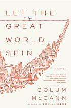 Let the great world spin : a novel
