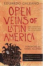 Open veins of Latin America : five centuries of the pillage of a continent