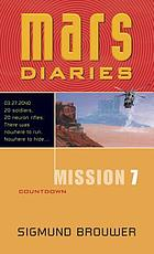 Mars diaries. Mission 7, Countdown