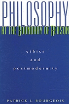 Philosophy at the boundary of reason : ethics and postmodernity
