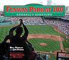 Fenway Park at 100 : baseball's hometown