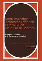 Medium-Energy Antiprotons and the Quark--Gluon Structure of Hadrons