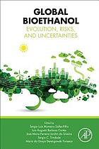 Global bioethanol : evolution, risks, and uncertainties