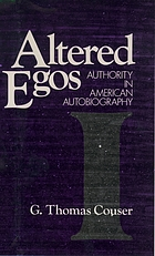 Altered egos : authority in American autobiography