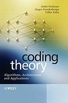 Coding theory : algorithms, architectures, and applications