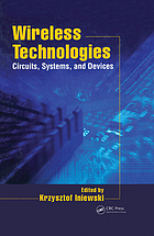 Wireless technologies : circuits, systems, and devices