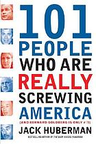 101 people who are really screwing America : (and Bernard Goldberg is only #73)
