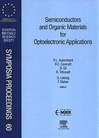 Semiconductors and organic materials for optoelectronic applications : proceedings of Symposium C on UV, Blue and Green Light Emission from Semiconductor Materials, and proceedings of Symposium G on Nonlinear Optical and Optoelectronic Organic Materials of the 1996 E-MRS Spring Conference, Strasbourg, France, June 4-7, 1996