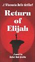 Return of Elijah by  Dale Grubba