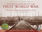 The battlefields of the First World War : the unseen panoramas of the Western Front