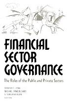 Financial sector governance : the roles of the public and private sectors