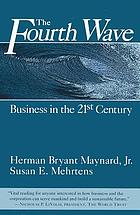 The fourth wave : business in the 21st century