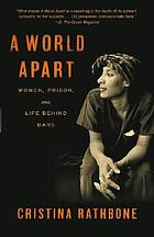 A world apart : women, prison, and life behind bars