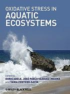Oxidative stress in aquatic ecosystems