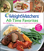 Weight Watchers all-time favorites : over 200 best-ever recipes from the Weight Watchers test kitchens.