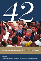 42 : inside the Presidency of Bill Clinton
