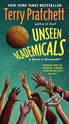 Unseen academicals : a novel of Discworld