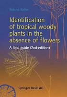 Identification of tropical woody plants in the absence of flowers : a field guide