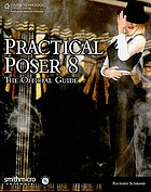 Practical Poser 8 : the official guide