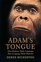 Adam's tongue : how humans made language, how language made humans
