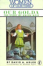 Our Golda, the story of Golda Meir