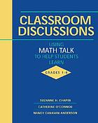 Classroom discussions : using math talk to help students learn, grades 1-6