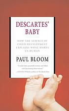 Descartes' baby : how the science of child development explains what makes us human