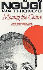 Moving the centre : the struggle for cultural freedoms