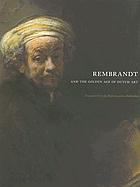 Rembrandt and the Golden Age of Dutch art : treasures from the Rijksmuseum, Amsterdam