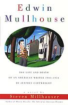 Edwin Mullhouse : the life and death of an American writer, 1943-1954, by Jeffrey Cartwright : a novel