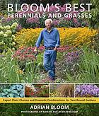 Bloom's best perennials and grasses : expert plant choices and dramatic combinations for year-round gardens