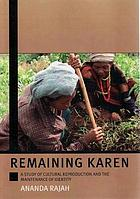 Remaining Karen : a study of cultural reproduction and the maintenance of identity