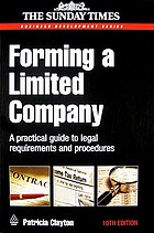 Forming a limited company : a practical guide to legal requirements and procedures