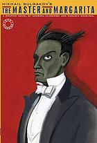 Mikhail Bulgakov's The master and Margarita : a graphic novel