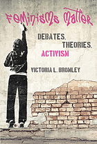 Feminisms matter : debates, theories, activism