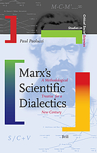 Marx's scientific dialectics : a methodological treatise for a new century