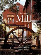 Mill : the history and future of naturally powered buildings