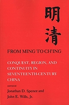 From Ming to Chʻing : conquest, region, and continuity in seventeenth-century China