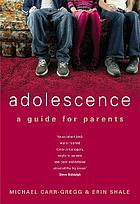 Adolescence : a guide for parents