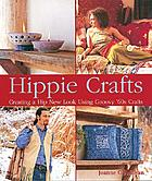 Hippie crafts : creating a hip new look using groovy '60s crafts