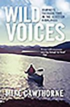Wild voices : journeys through time in the Scottish Highlands